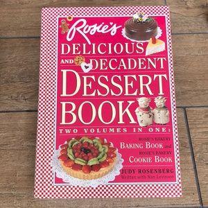 Rosie's Delicious and Decadent Dessert Cookbook